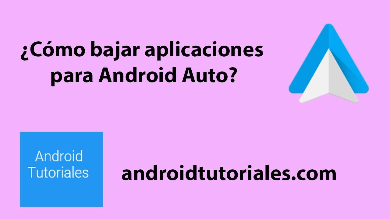 C mo bajar aplicaciones para android auto youtube for Aplicaciones para android auto