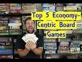 Top 5 Economy-Centric Board Games