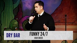 When you know your comedy should be everywhere, Josh Sneed
