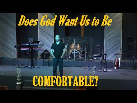Does God Want Us to Be Comfortable?