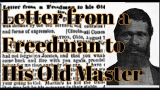 Letter from a Freedman to His Old Master. Jordan Anderson. Slave Humor. Full Letter and Biography
