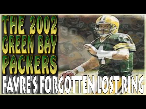 The 2002 Green Bay Packers - Brett Favre's Forgotten Lost Ring