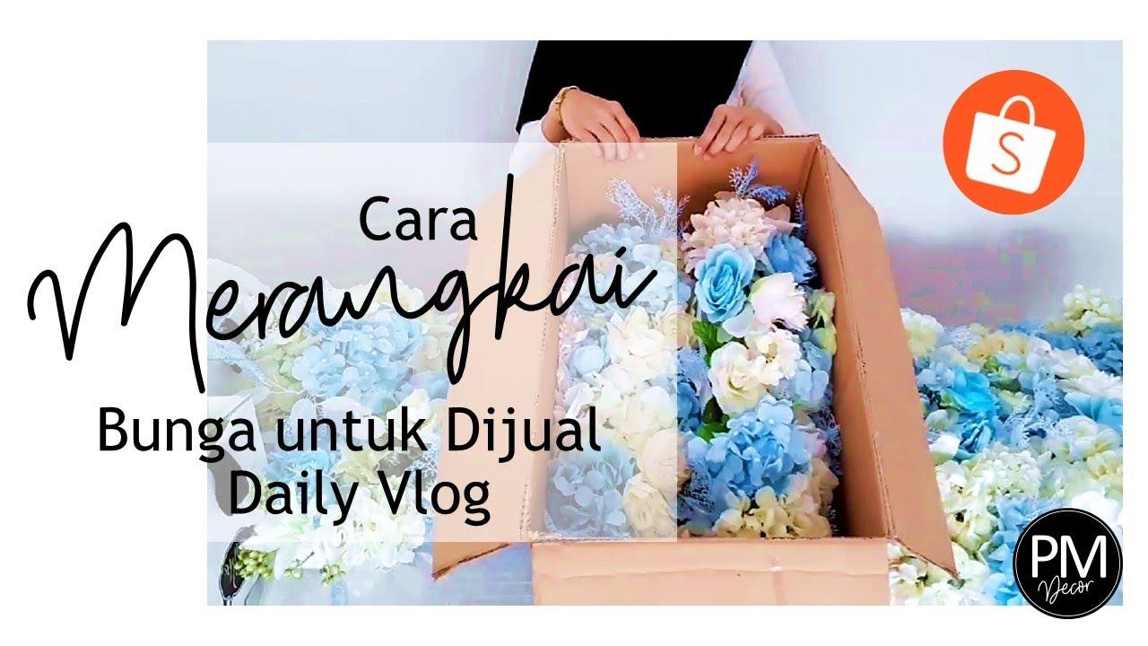 Tutorial Cara Merangkai Bunga untuk Di Jual - Daily Vlog.Tips untuk decorator!