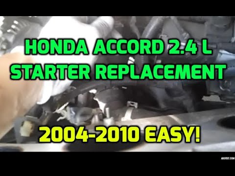 2003 2004 2005 2006 2007 2010 Honda Accord Starter Replacement 2.4 L - YouTube