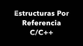 Programación en C - Estructuras Por Referencia