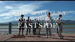 Kahit Maputi na ang Buhok Ko - Eastside Band Cover