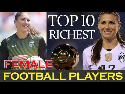 TOP 10 Richest Female Football Players In The World 2017