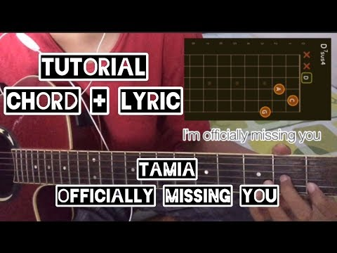 TUTORIAL OFFICIALLY MISSING YOU - TAMIA (CHORD DIAGRAM + LYRIC)