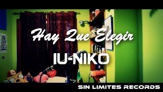 iu niko hay que elegir prod sinima beats videoclip oficial 2014