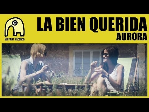 LA BIEN QUERIDA - Aurora [Official]