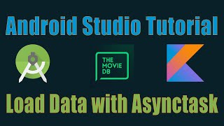 Membuat Aplikasi TheMovieDB dengan Kotlin #7 - Load Data with Asynctask