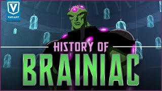 History Of Brainiac!