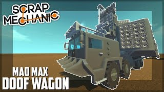 MAD MAX DOOF WAGON!! - Scrap Mechanic Creations! - Episode 78 thumbnail