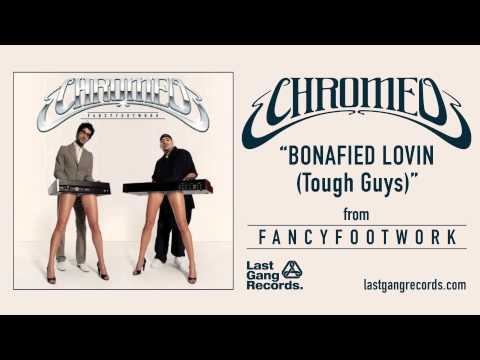 Chromeo  Bonafied Lovin Tough Guys