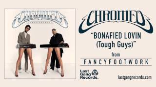 Chromeo - Bonafied Lovin (Tough Guys)