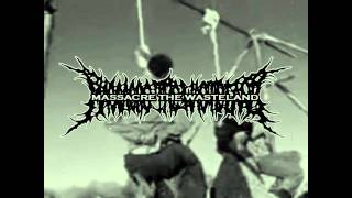 MASSACRE THE WASTELAND - Prelude to the end of existence