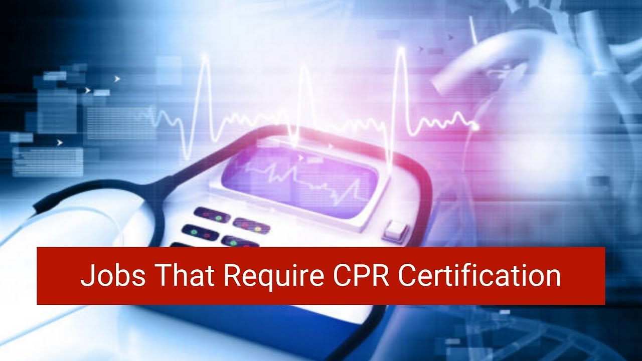 Jobs That Require Cpr Certification Youtube