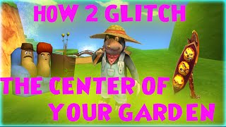 Wizard101: HOW 2 GLITCH THE CENTER OF YOUR GARDEN