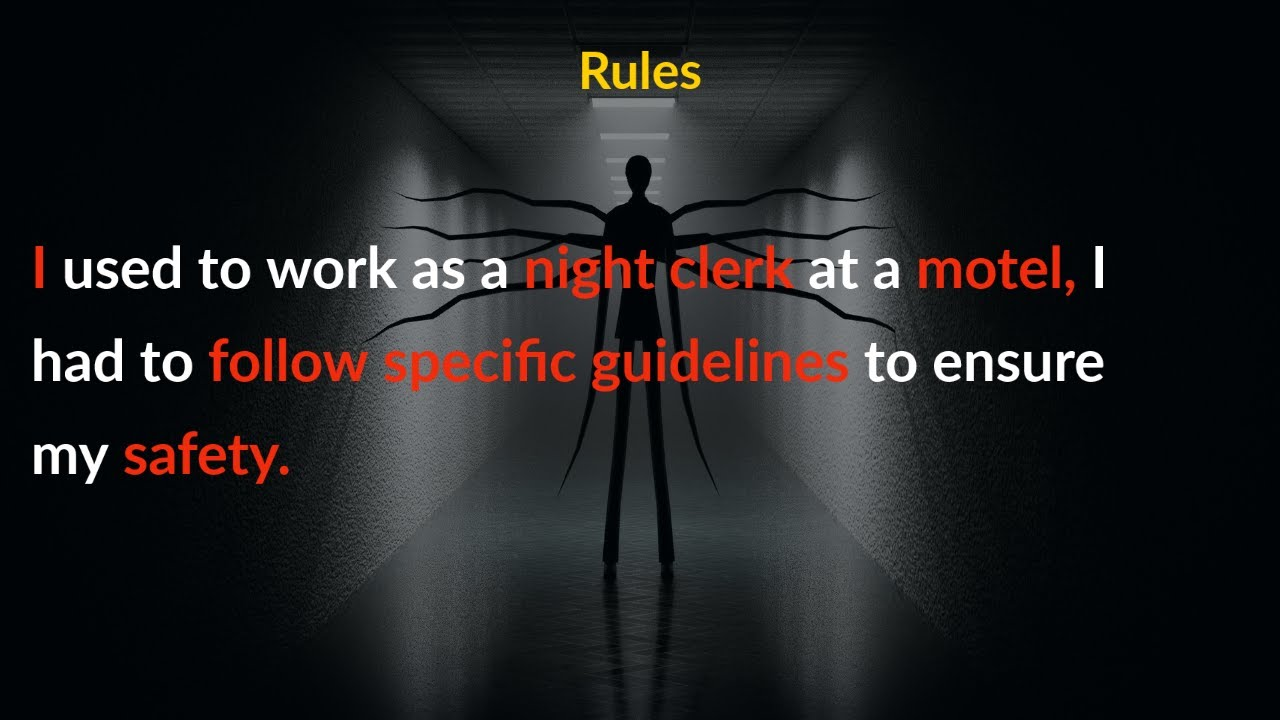 I used to work as a night clerk at a motel, I had to follow specific guidelines to ensure my safety.