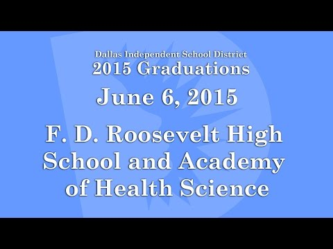 F.D. Roosevelt High School and Academy of Health Science Graduation 2015