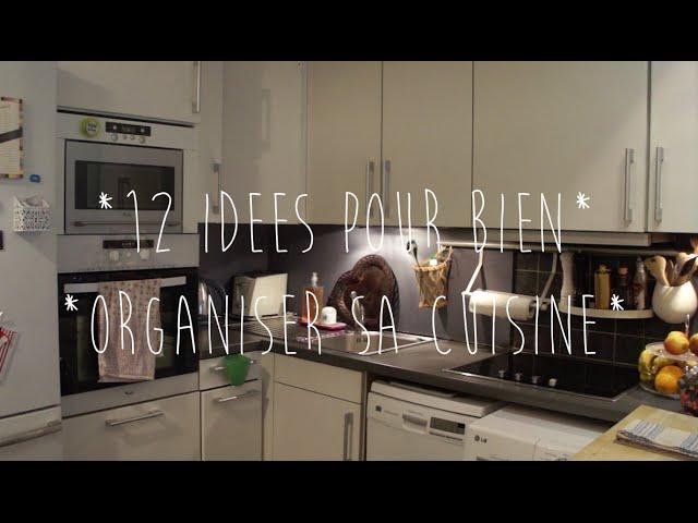 12 Idees Pour Bien Organiser Sa Cuisine Youtube