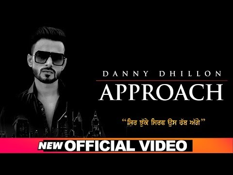 Approach (Official Video) | Danny Dhillon | Latest Punjabi Songs 2020 | Speed Records