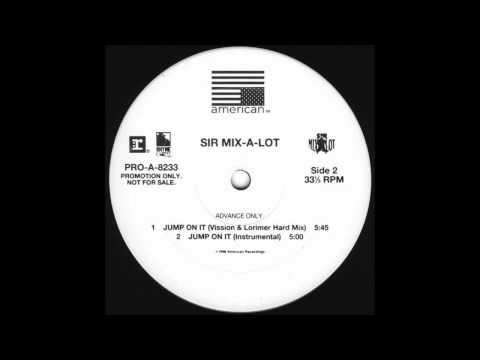 Sir Mix-A-Lot  - Jump On It - Vission Lorimer Hard Mix