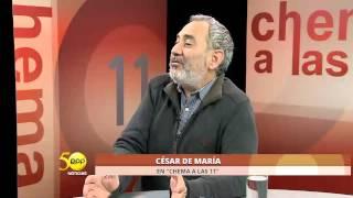 Chema a las 11 -  Entrevista a Cesar De Maria