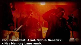 Kool Savas feat. Azad, Sido & Genetikk x Nas Memory lane Remix