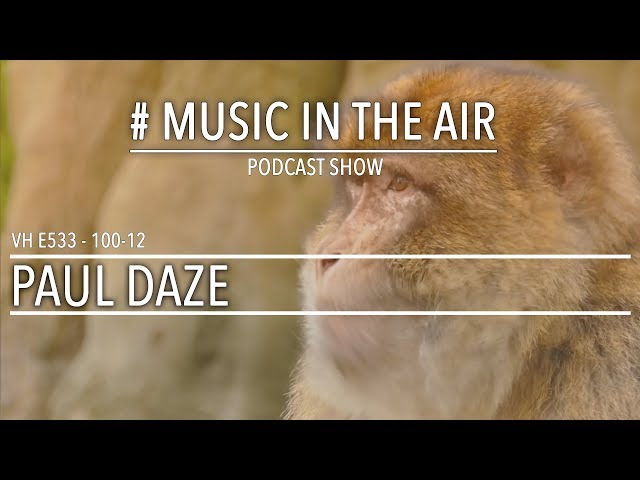 PodcastShow | Music in the Air VH 100-12 w/ PAUL DAZE