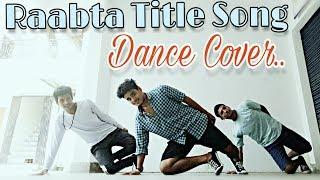 Dance  Choreography Raabta Title Song Dance Cover | 2017 Deepika Padukone | Dphoenix Crew