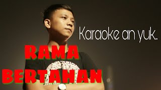 Karaoke rama bertahan no vocal #16