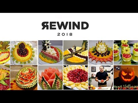 REWIND 2018 |  My Best Fruit Carving | Thanks for Watching
