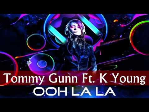 Tommy Gunn Feat. K Young - Ooh La La La