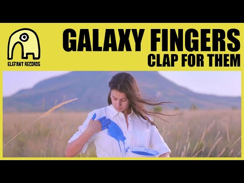 GALAXY FINGERS - Clap For Them [Official]