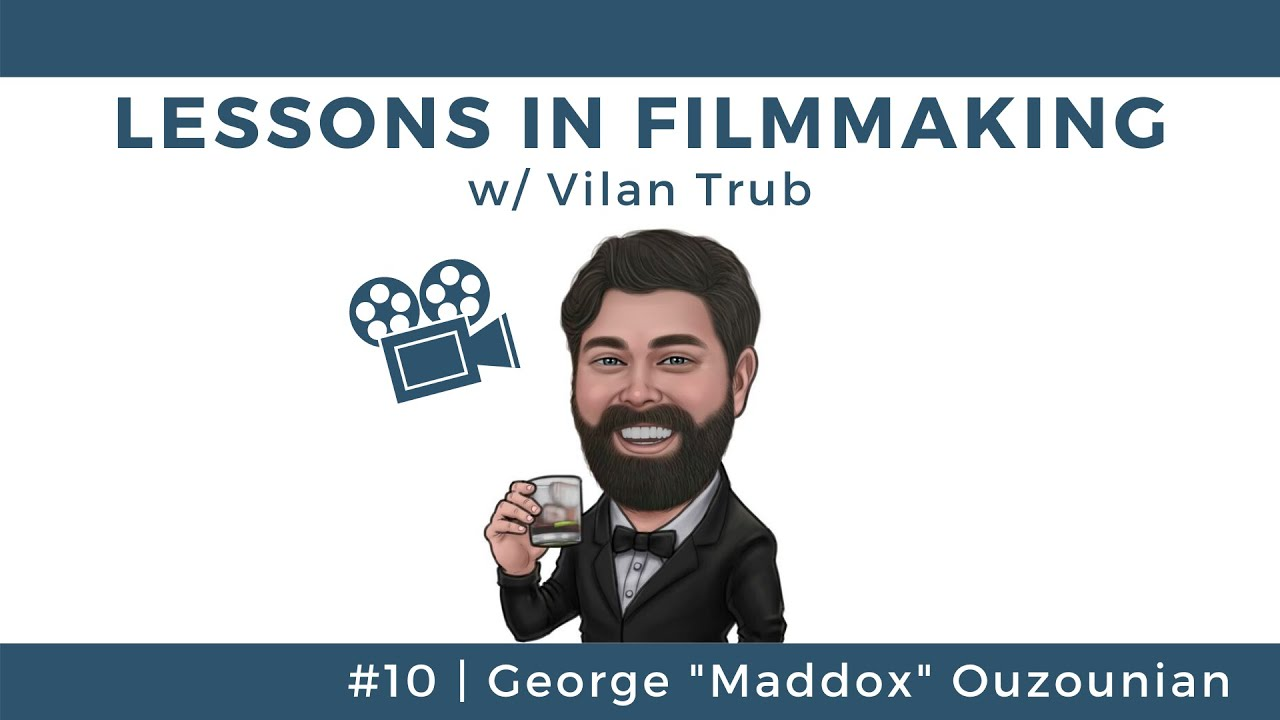 Lessons in Filmmaking #10 | Maddox