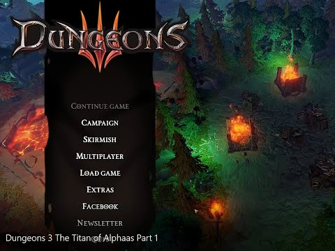"""Dungeons 3 - The Titan of Alphaas """"Part 1"""" 