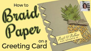 🔴How to Braid Paper on a Greeting Card | You've Got to See This!