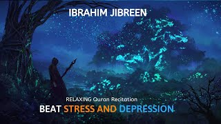 Ibrahim Jibreen - Quran Compilation for Sleep & Stress Relief