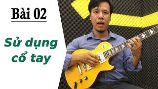 TỰ HỌC ĐÀN GUITAR ĐIỆN | Bài 02: Cách sử dụng cổ tay trái và phải hiệu quả nhất - Guitar4Freedom