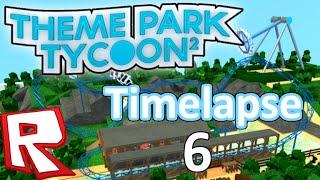 [TIMELAPSE #6] Theme Park Tycoon 2 // ROBLOX