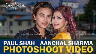 Paul Shah Aanchal Sharma Photo Shoot Video | Photographer Kamal Shrestha | Glamour Nepal