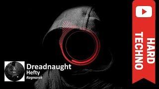 Hefty - Dreadnaught (Original Mix) [Ragnarok]