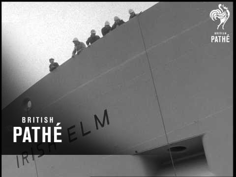 Launching Of Irish Elm - Special For Eire (1967)