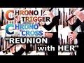 Chrono Trigger & Chrono Cross