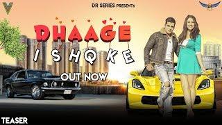 "Teaser ""DHAAGE ISHQ KE"" | Aahaan Agarwal, Aahaana Nasir | Himanshu Rawat | New Hindi Songs 2019"