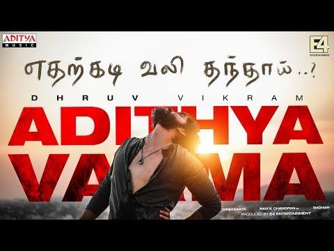 Edharkadi Lyrical | Adithya Varma Songs | Dhruv Vikram,Banita Sandhu| Gireesaaya | Radhan