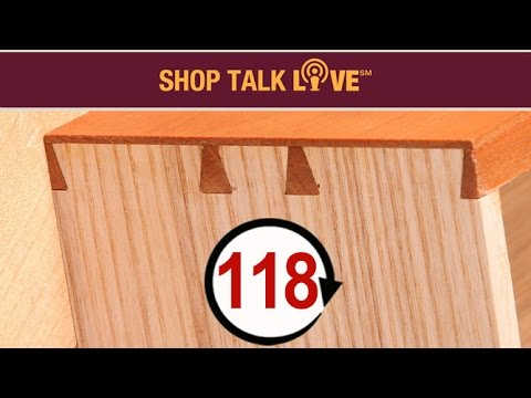 STL 118: Dovetail tips and favorite techniques