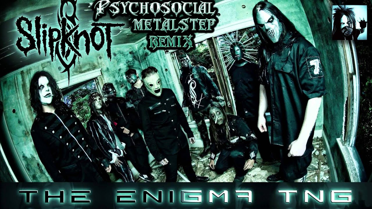 Slipknot - Psychosocial (The Enigma TNG Remix) - YouTube