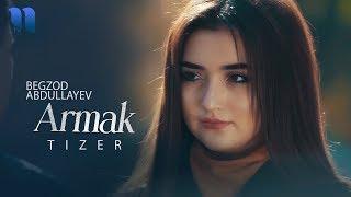 Behzod Abdullayev - Armak (tizer) | Бехзод Абдуллаев - Армак (тизер)